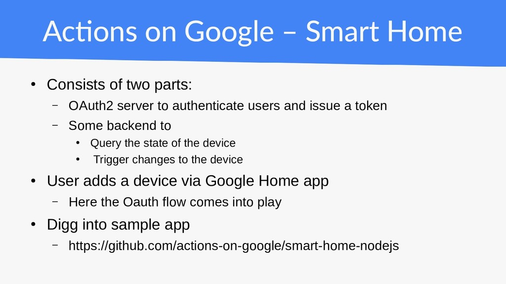 Actions on Google – Smart Home ● Consists of tw...