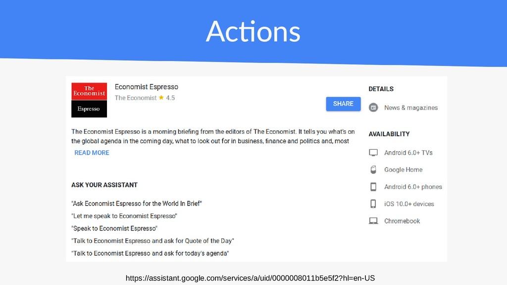 Actions https://assistant.google.com/services/a...