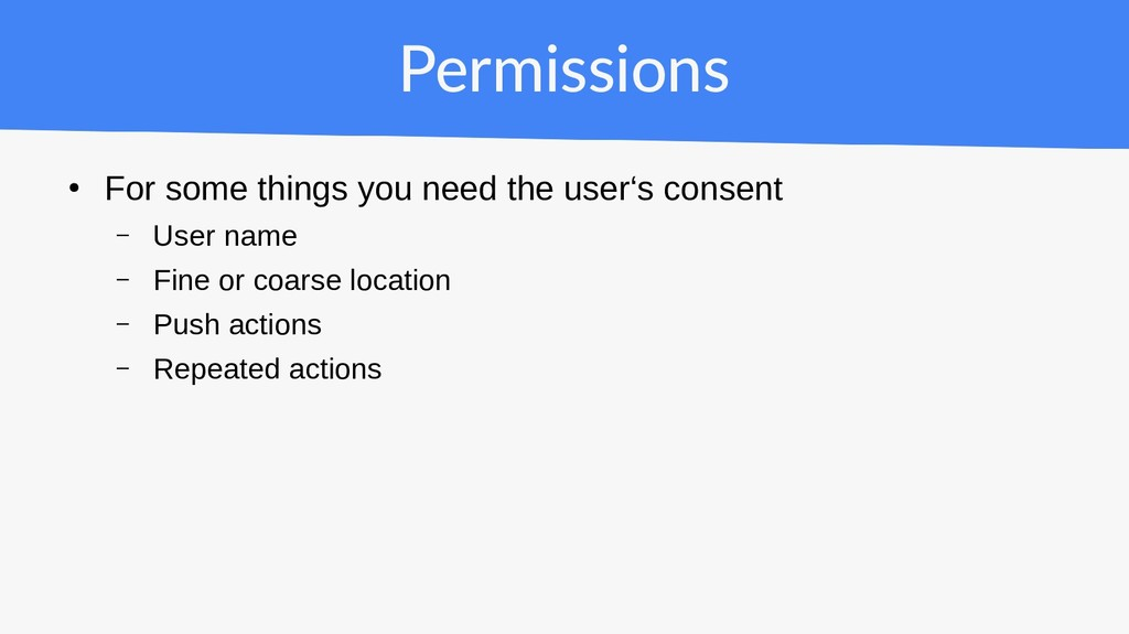 Permissions ● For some things you need the user...