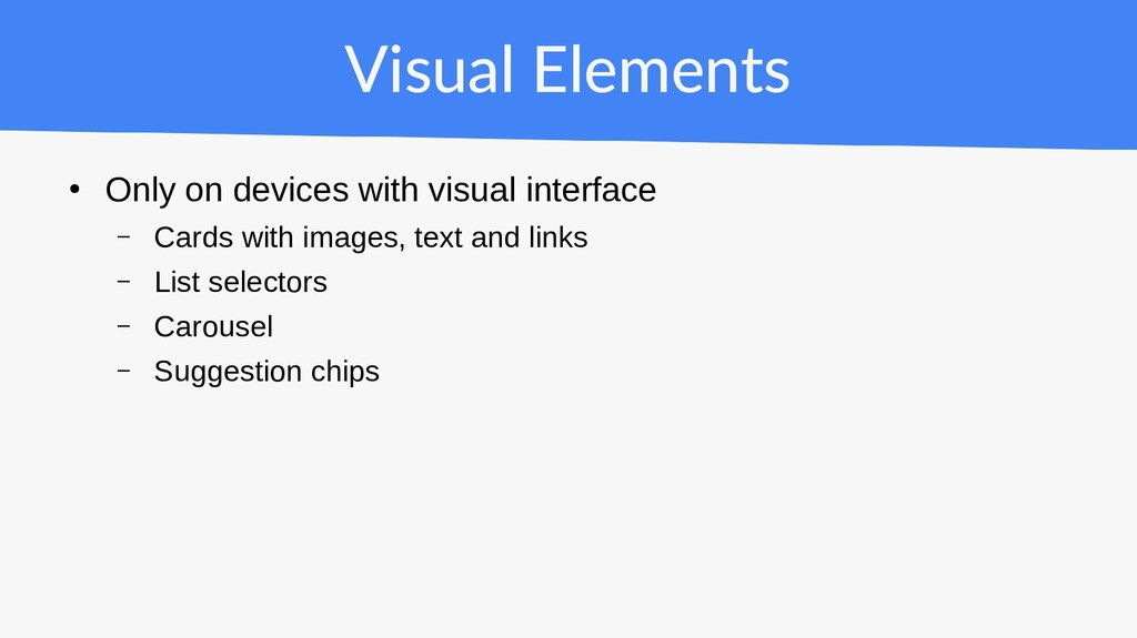 Visual Elements ● Only on devices with visual i...