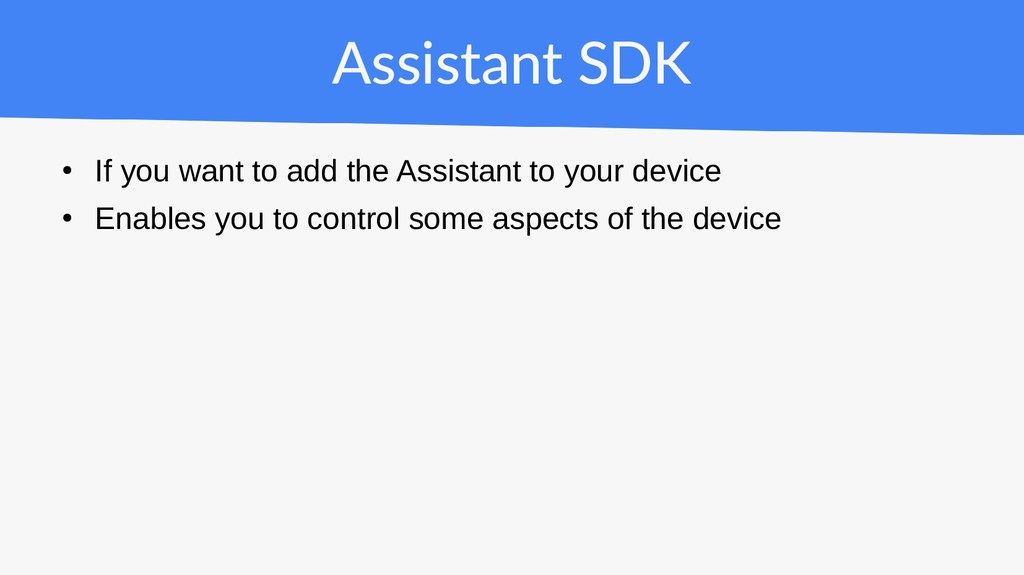 Assistant SDK ● If you want to add the Assistan...