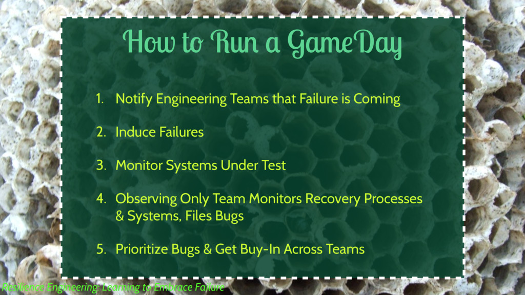 How to Run a GameDay 1. Notify Engineering Team...