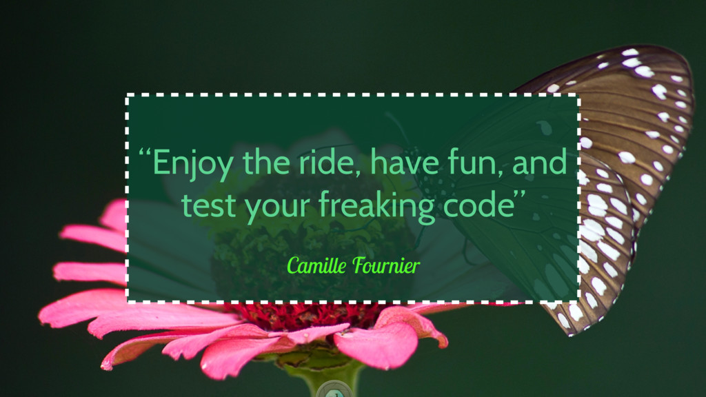 "Camille Fournier ""Enjoy the ride, have fun, and..."