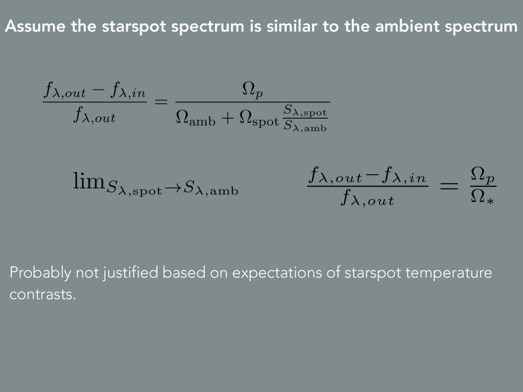 Assume the starspot spectrum is similar to the ...