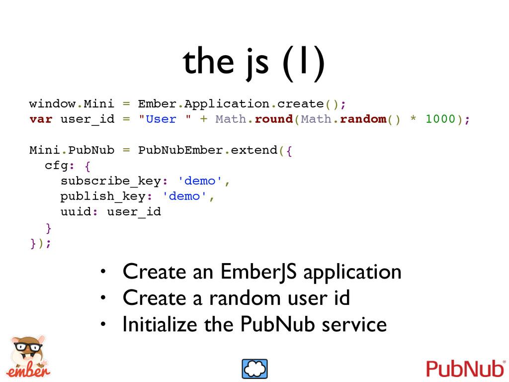 the js (1) window.Mini = Ember.Application.crea...