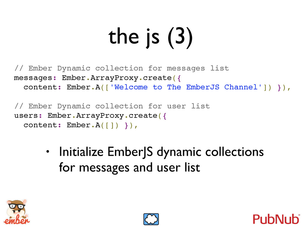 the js (3) // Ember Dynamic collection for mess...