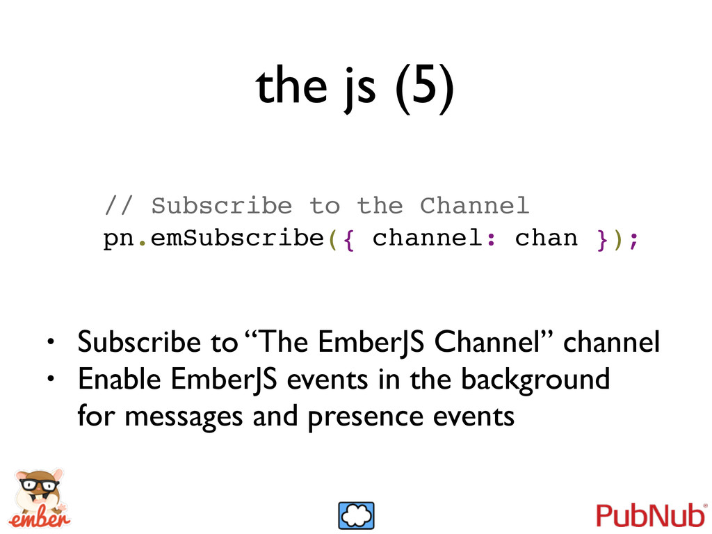 the js (5) // Subscribe to the Channel! pn.emSu...
