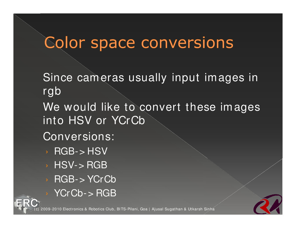 ž Since cameras usually input images in rgb ž W...