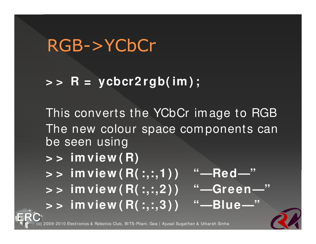 ž >> R = ycbcr2rgb(im); ž This converts the YCb...