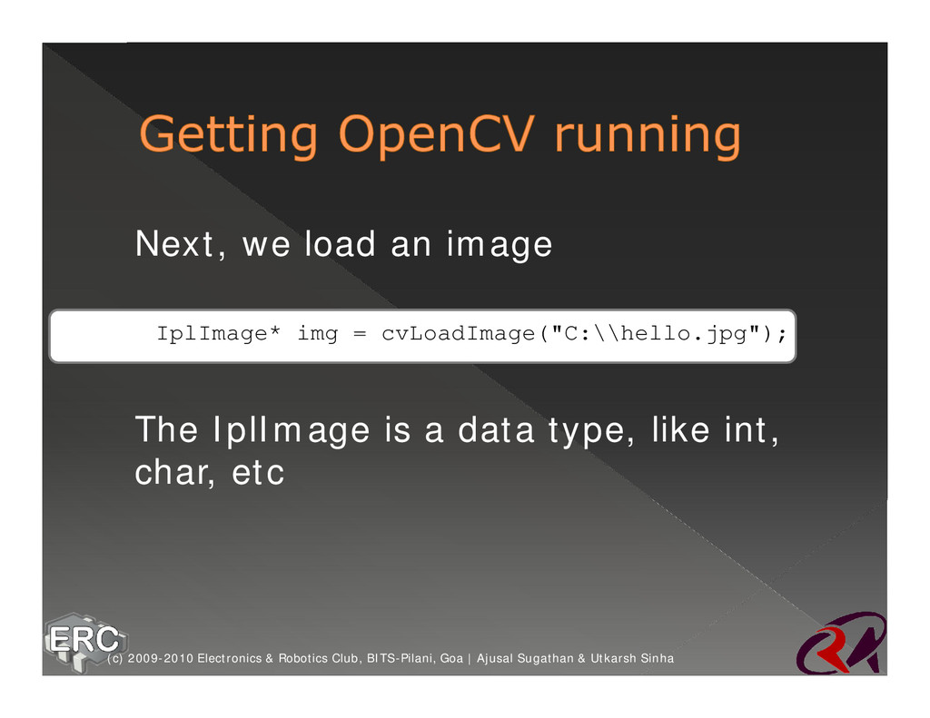 ž Next, we load an image IplImage* img = cvLoad...