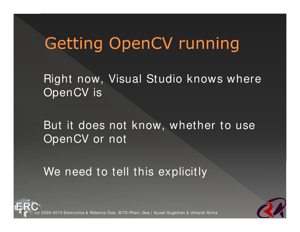 ž Right now, Visual Studio knows where OpenCV i...