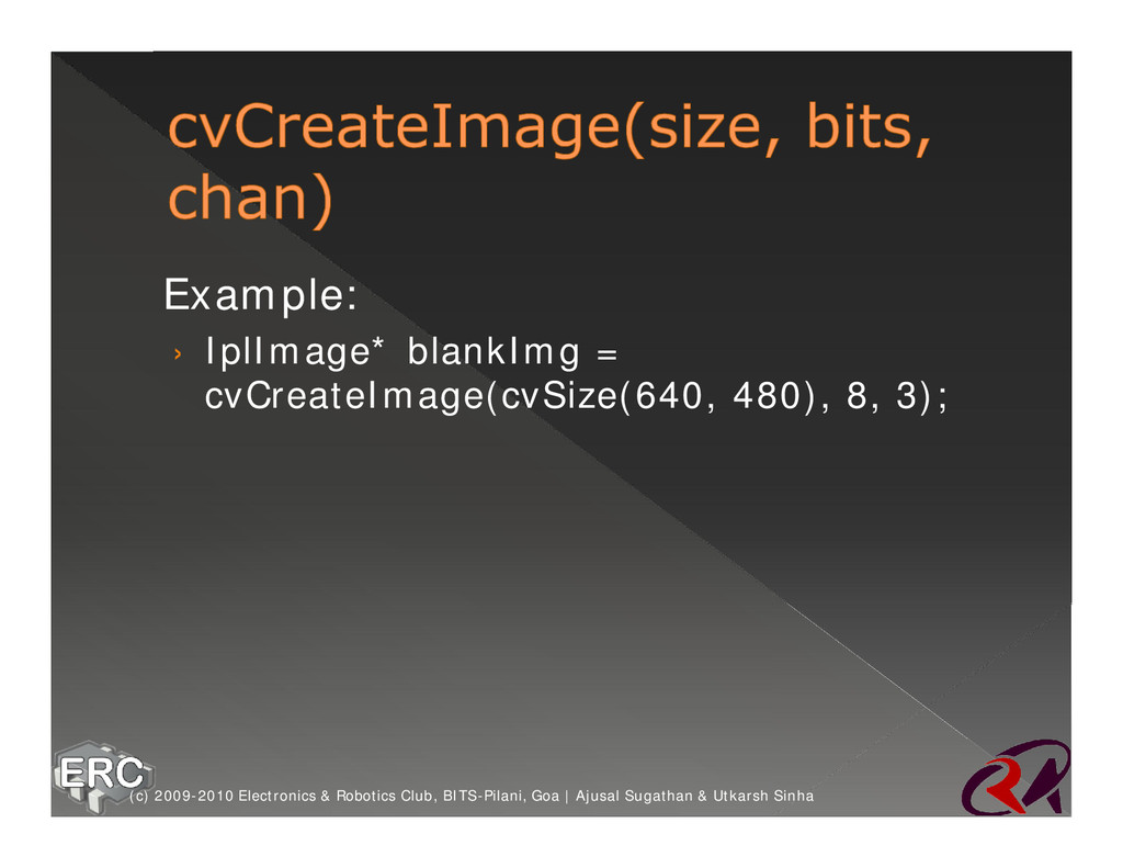 ž Example: › IplImage* blankImg = cvCreateImage...