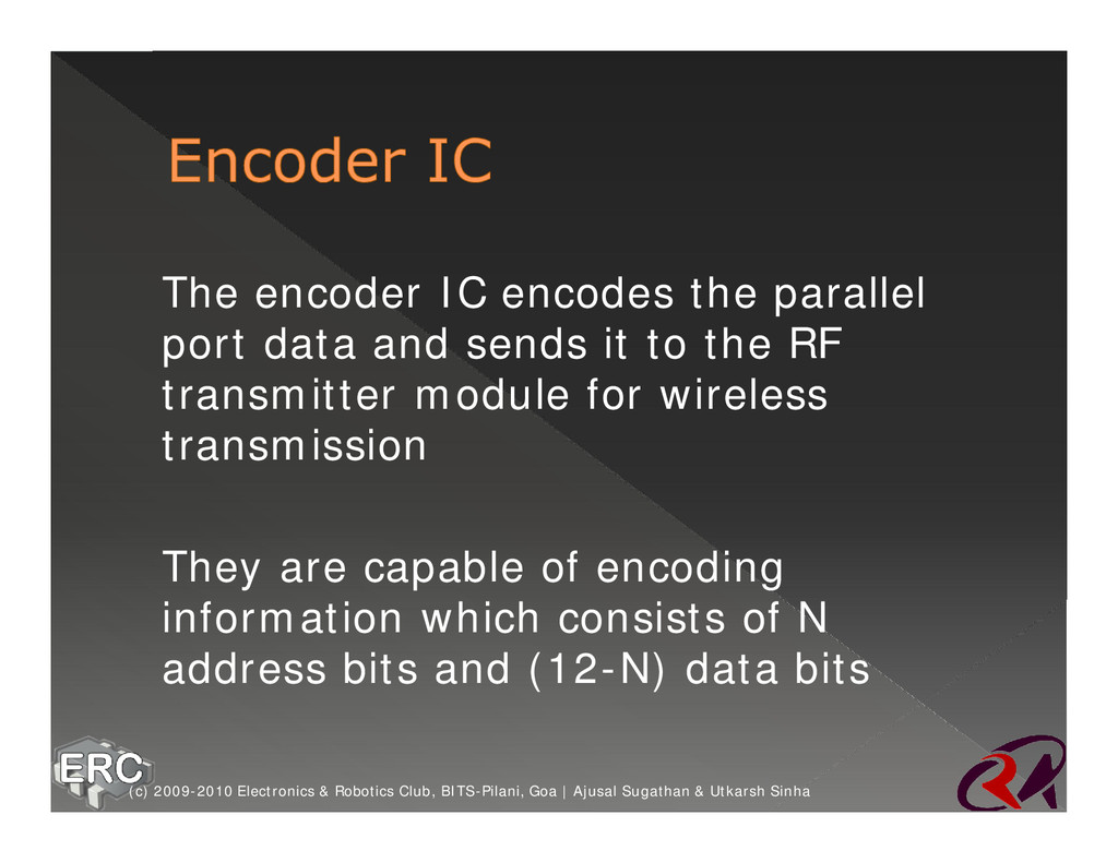 ž The encoder IC encodes the parallel port data...