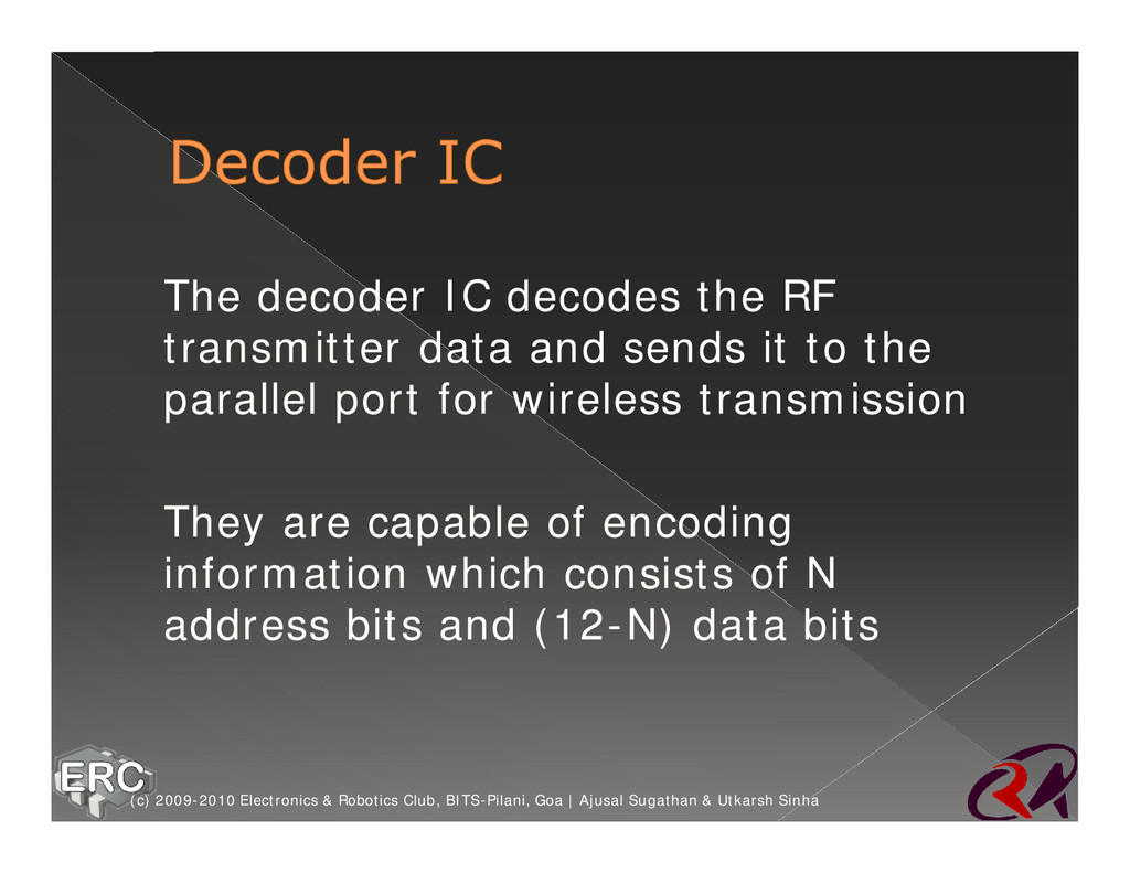 ž The decoder IC decodes the RF transmitter dat...