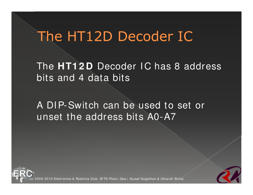 ž The HT12D Decoder IC has 8 address bits and 4...