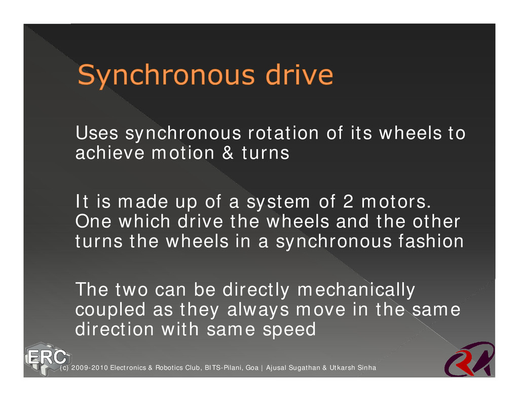 Ø Uses synchronous rotation of its wheels to ac...