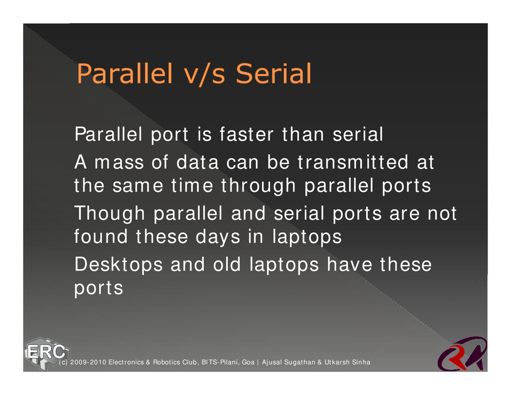 ž Parallel port is faster than serial ž A mass ...