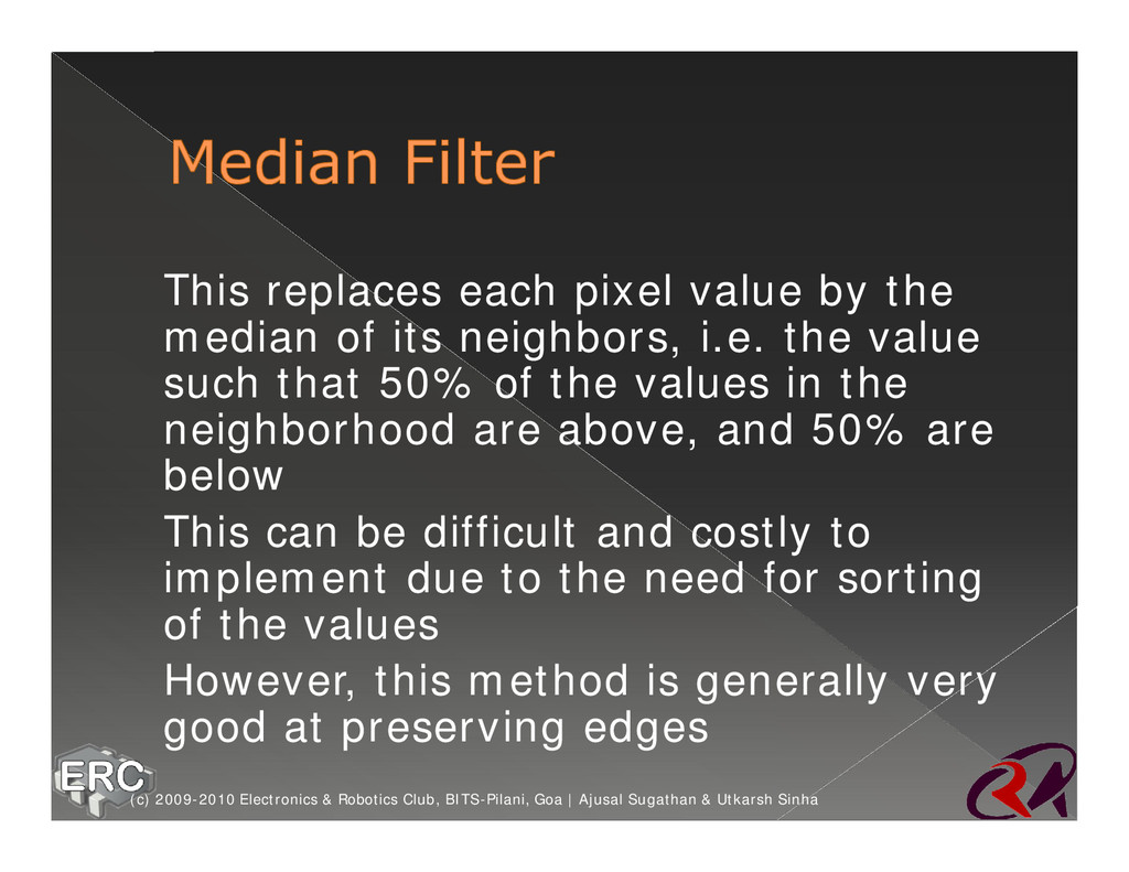ž This replaces each pixel value by the median ...