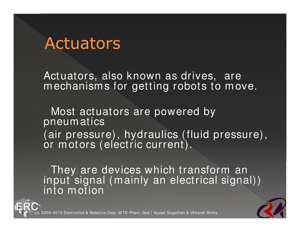 Ø Actuators, also known as drives, are mechanis...