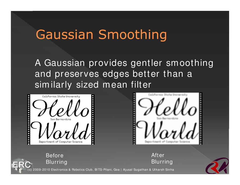 ž A Gaussian provides gentler smoothing and pre...