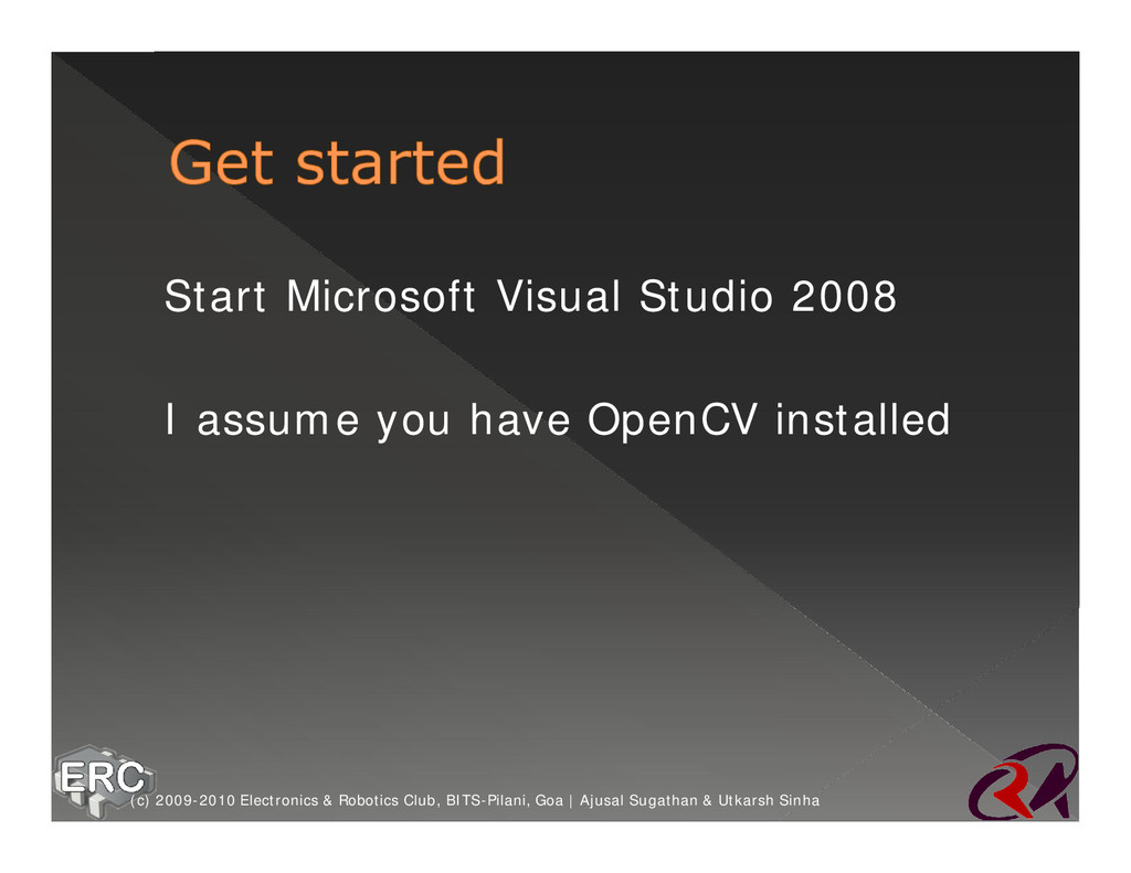 ž Start Microsoft Visual Studio 2008 ž I assume...