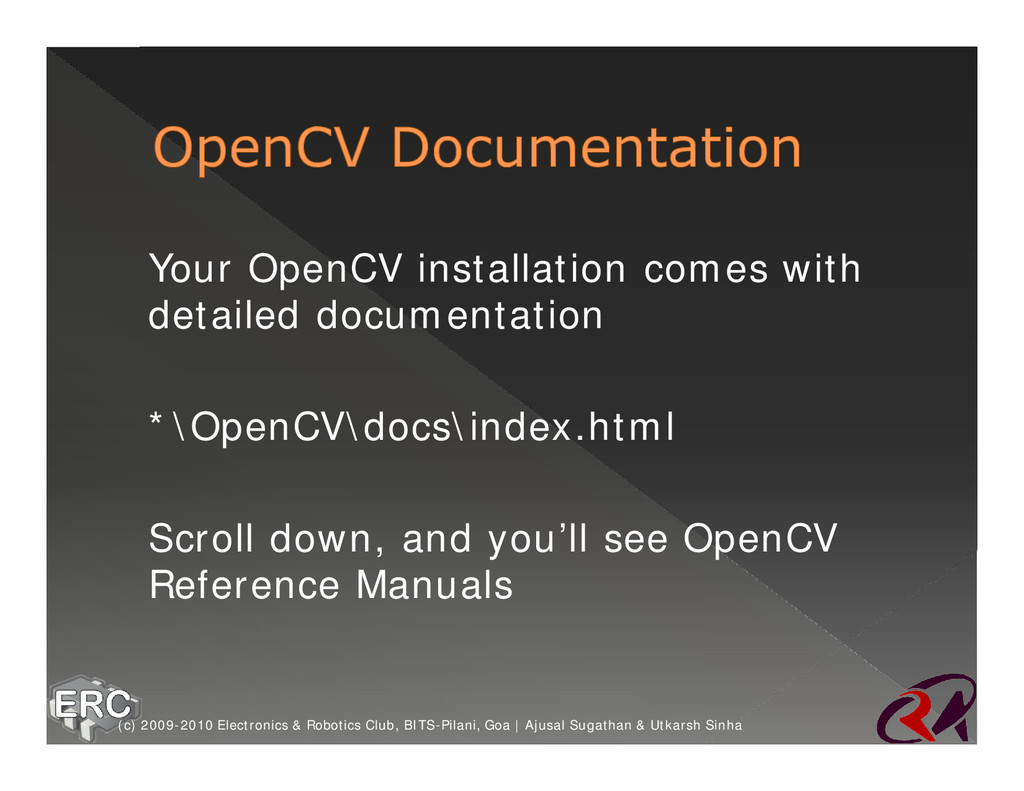 ž Your OpenCV installation comes with detailed ...