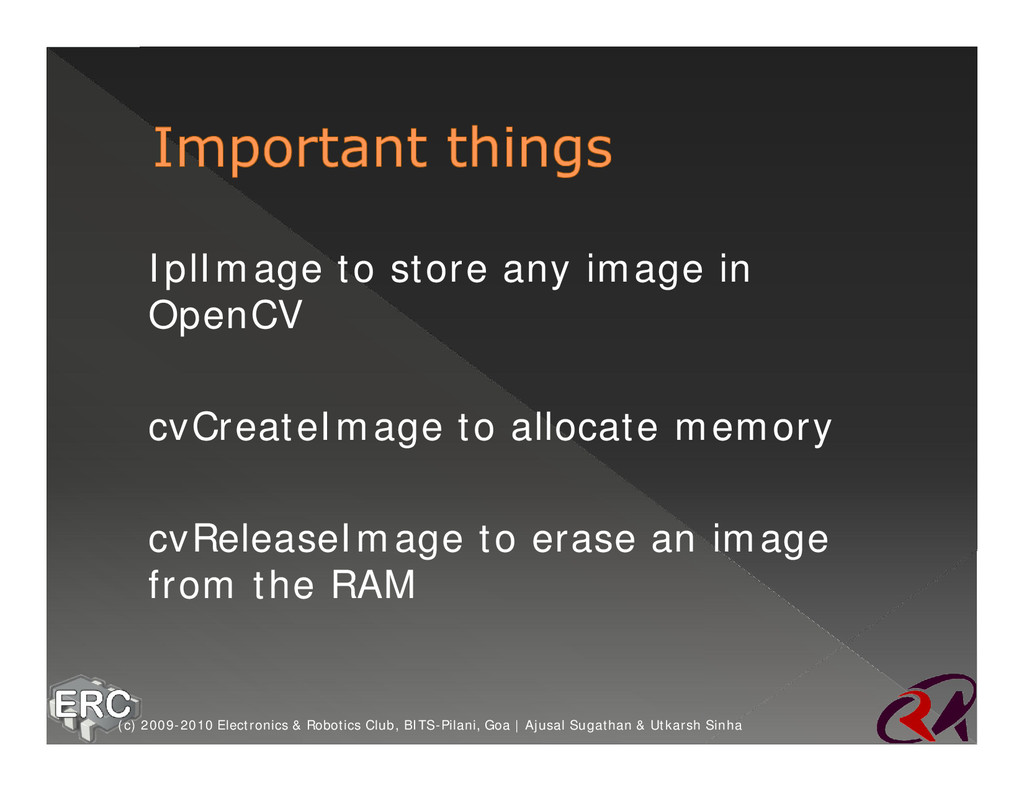 ž IplImage to store any image in OpenCV ž cvCre...
