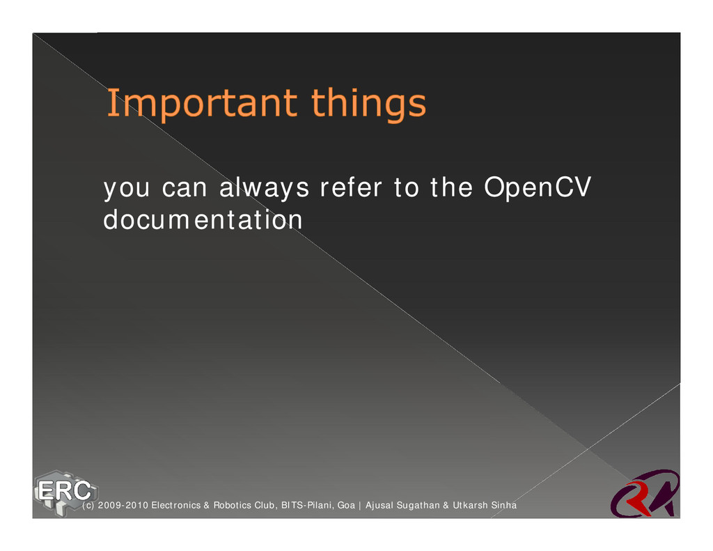 ž you can always refer to the OpenCV documentat...