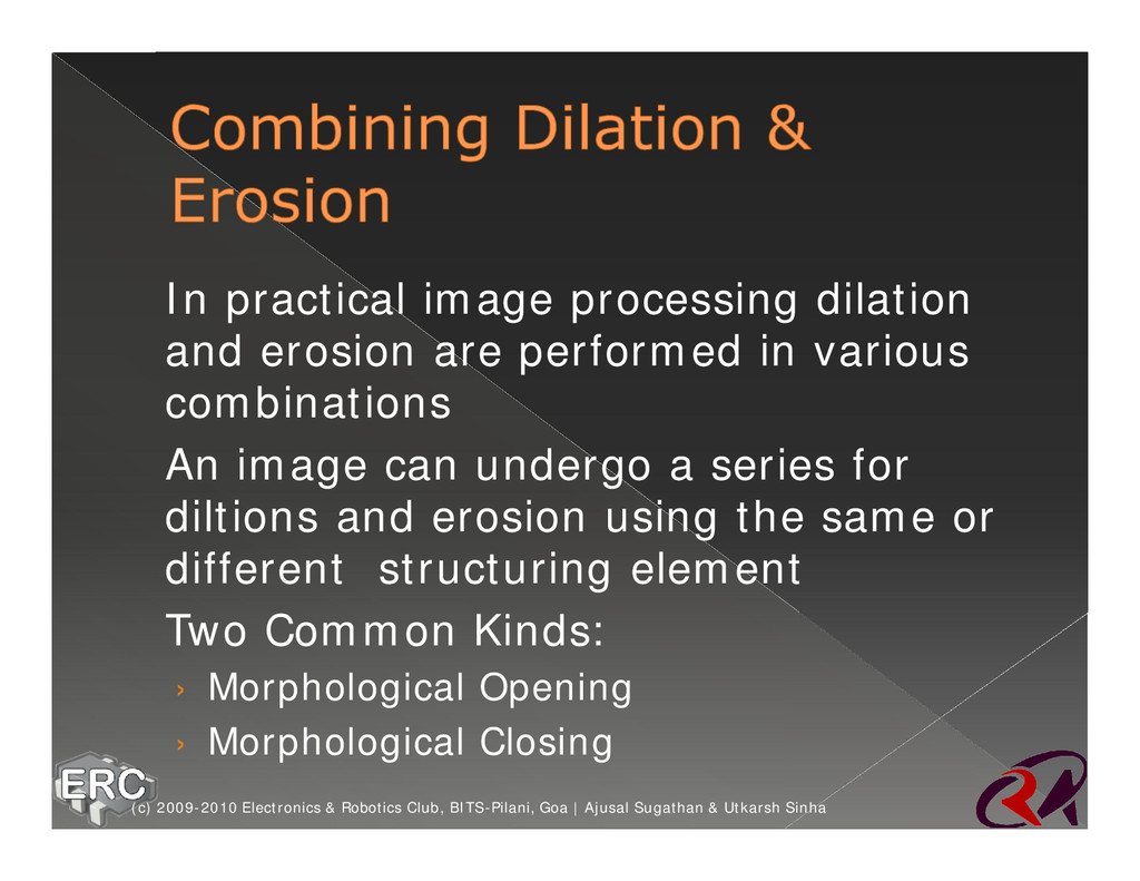 ž In practical image processing dilation and er...