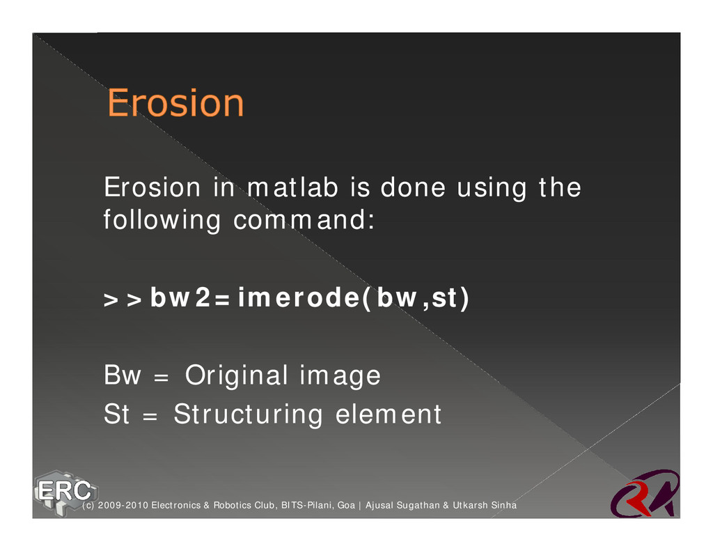 ž Erosion in matlab is done using the following...