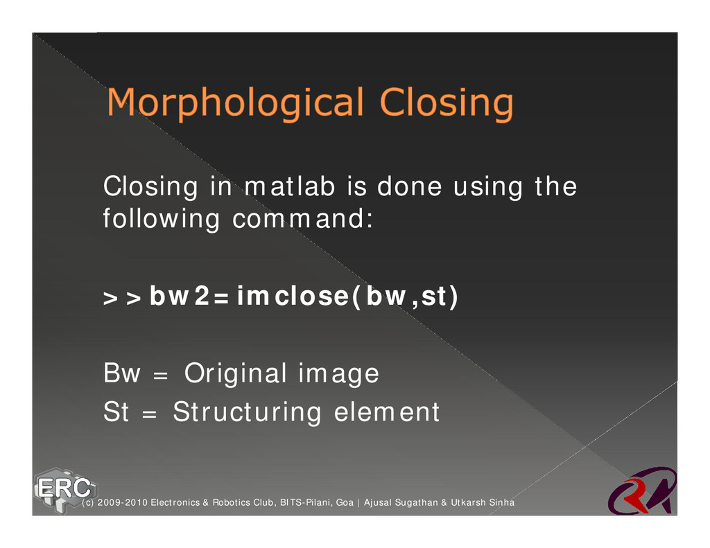 ž Closing in matlab is done using the following...