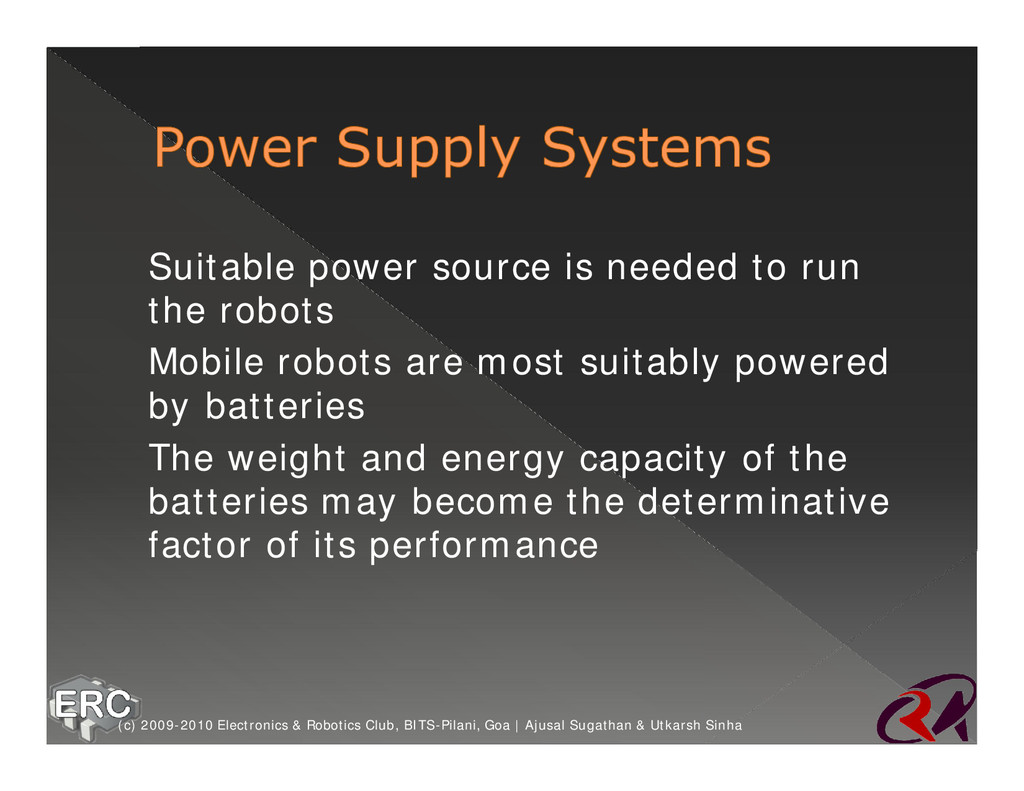 Ø Suitable power source is needed to run the ro...