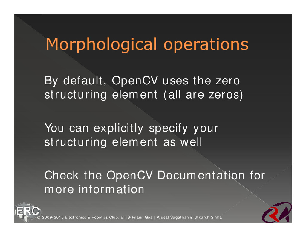 ž By default, OpenCV uses the zero structuring ...