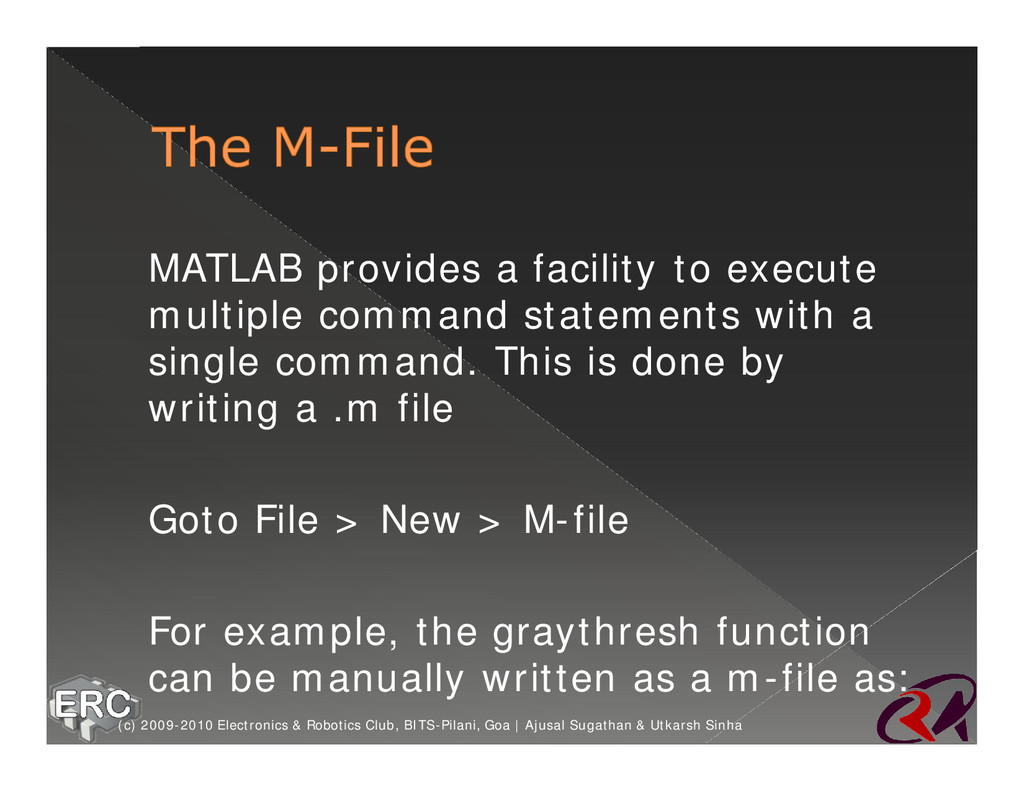 ž MATLAB provides a facility to execute multipl...