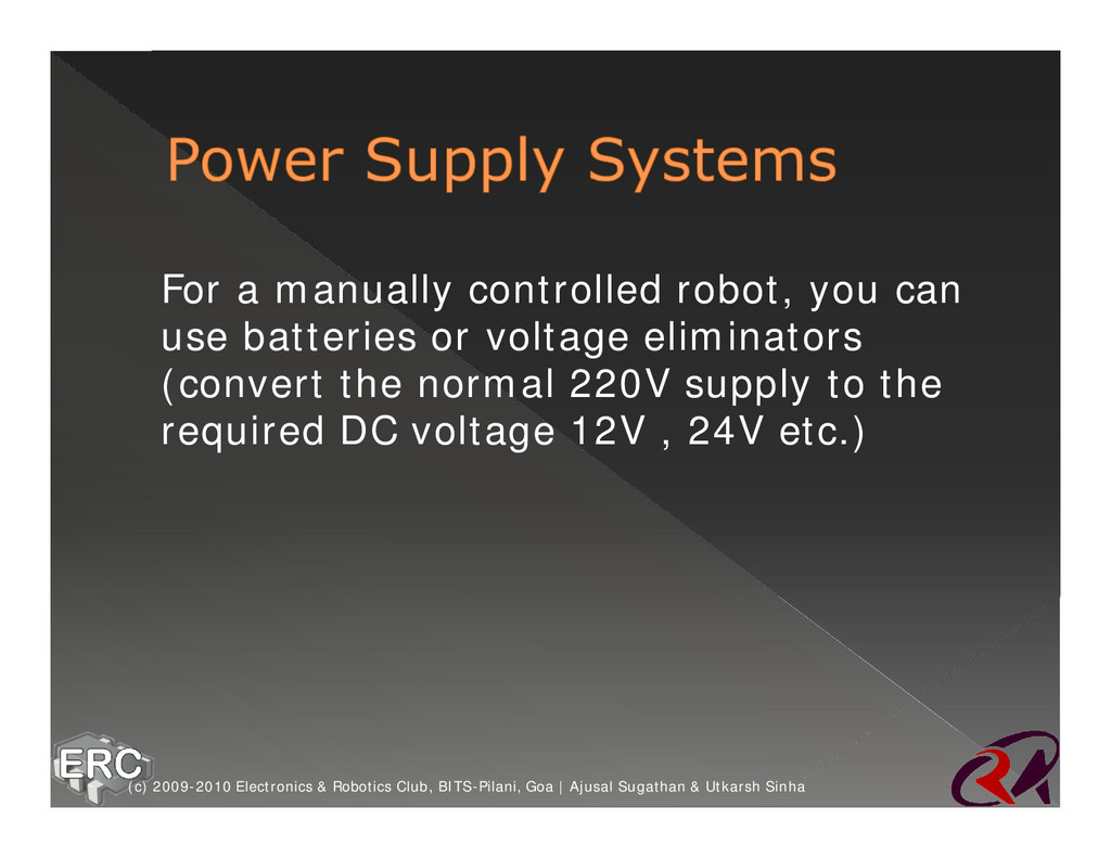 Ø For a manually controlled robot, you can use ...