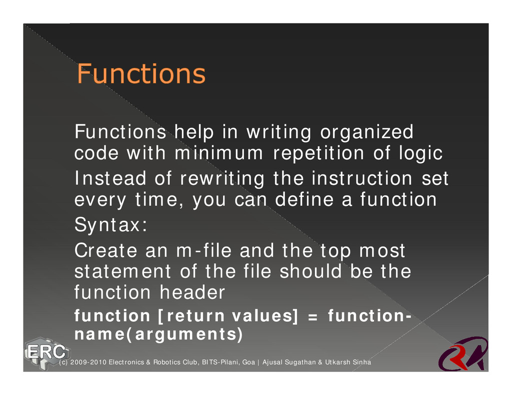 ž Functions help in writing organized code with...