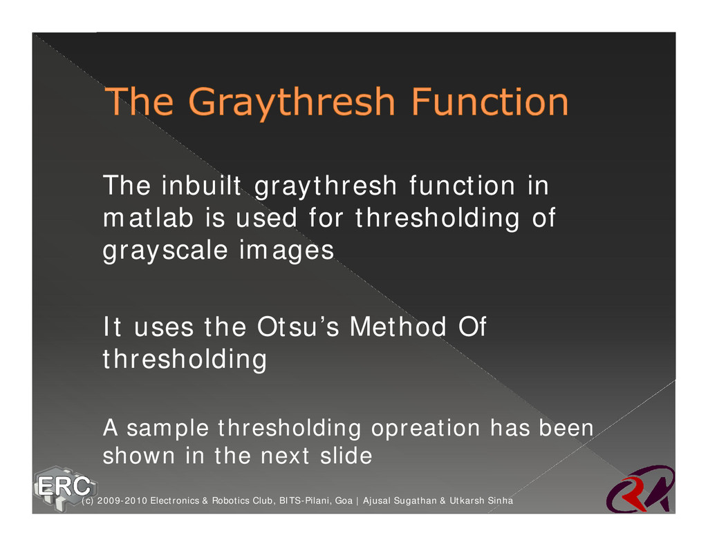 ž The inbuilt graythresh function in matlab is ...