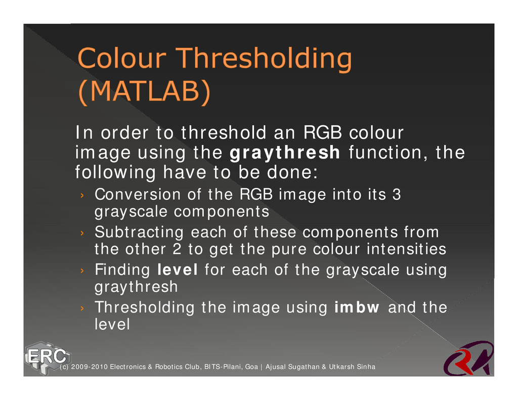 ž In order to threshold an RGB colour image usi...