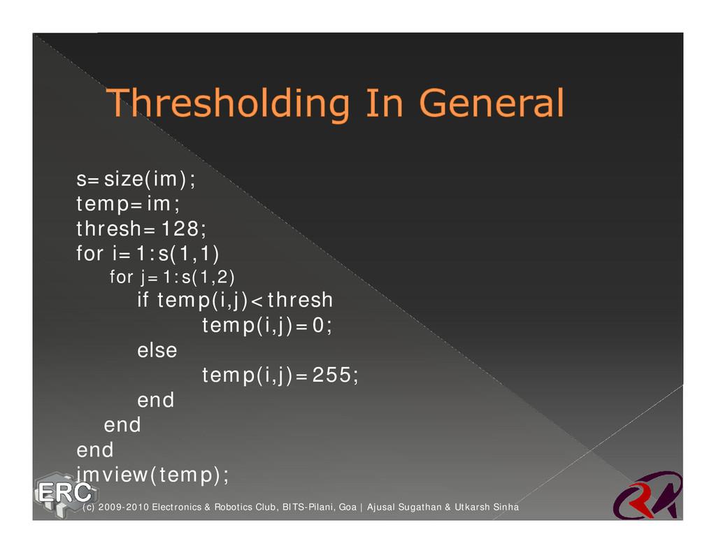 s=size(im); temp=im; thresh=128; for i=1:s(1,1)...