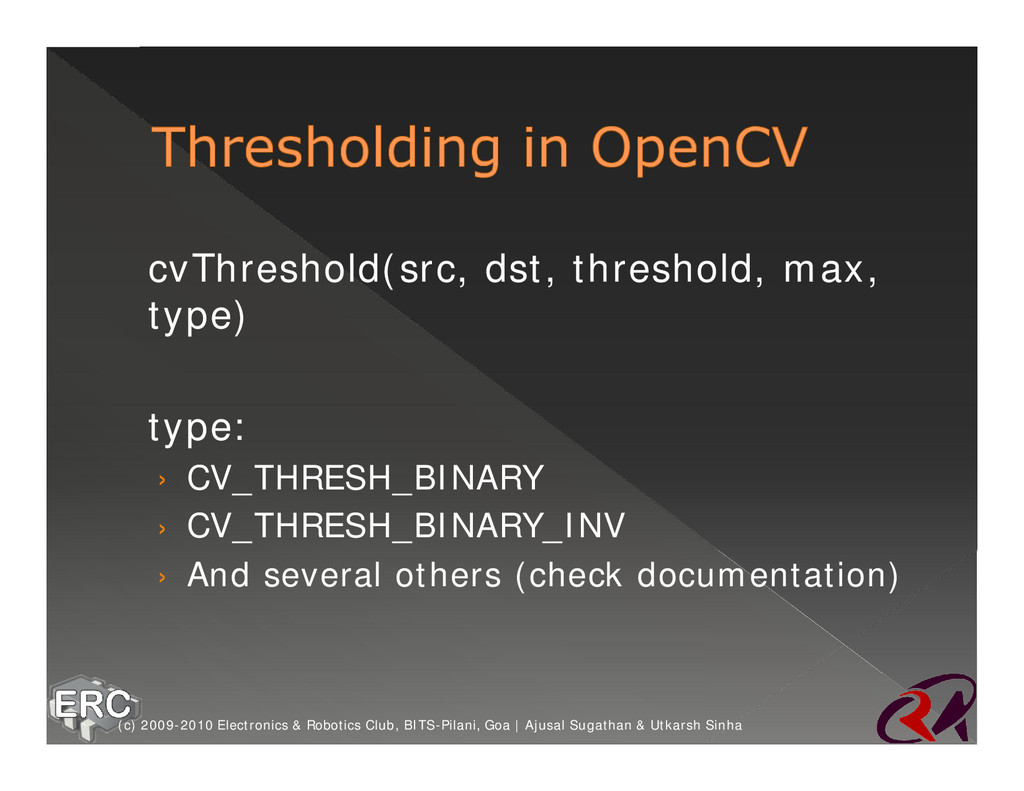 ž cvThreshold(src, dst, threshold, max, type) ž...