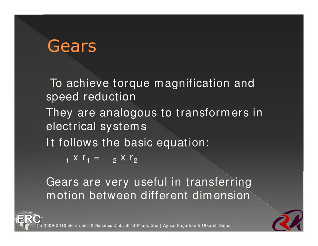 Ø To achieve torque magnification and speed red...