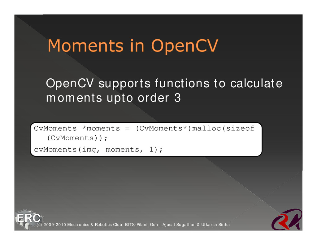 ž OpenCV supports functions to calculate moment...