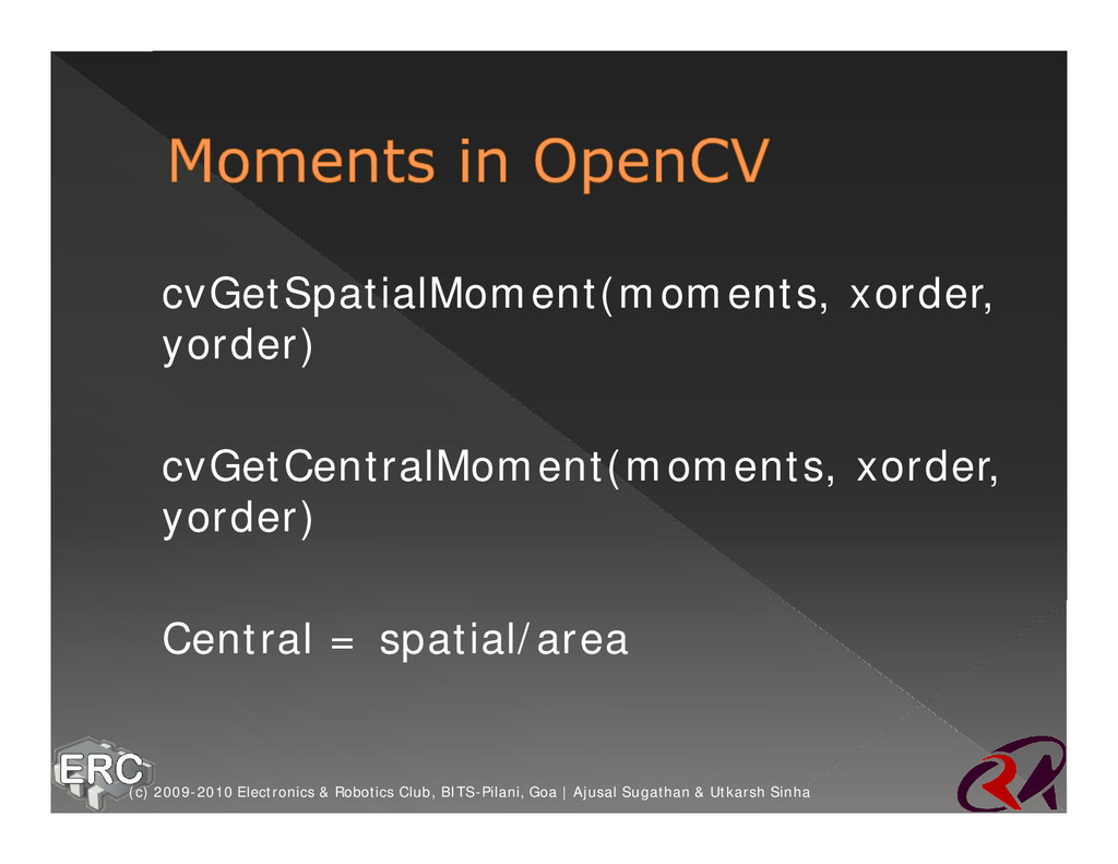 ž cvGetSpatialMoment(moments, xorder, yorder) ž...