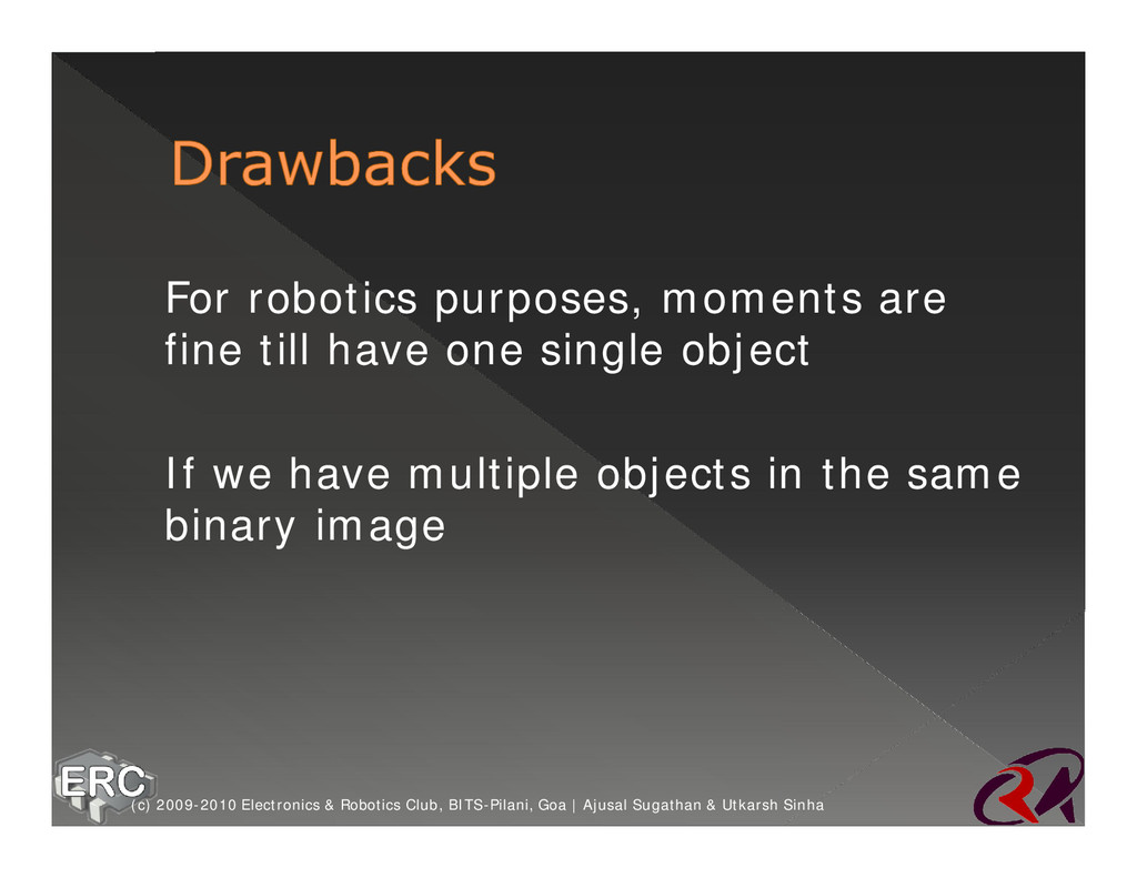ž For robotics purposes, moments are fine till ...