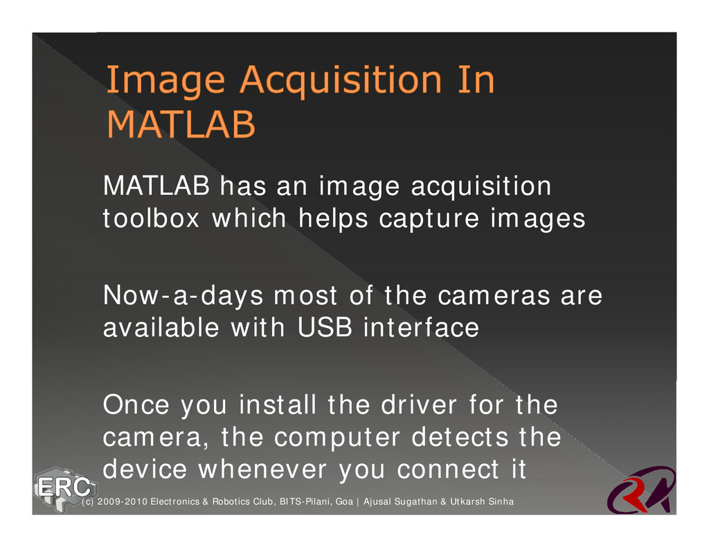 ž MATLAB has an image acquisition toolbox which...