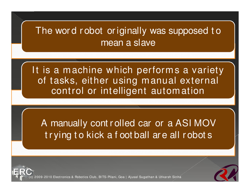 The word robot originally was supposed to mean ...