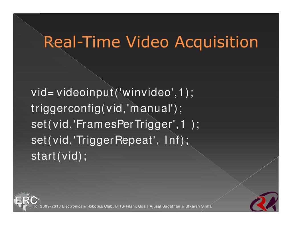 vid=videoinput('winvideo',1); triggerconfig(vid...
