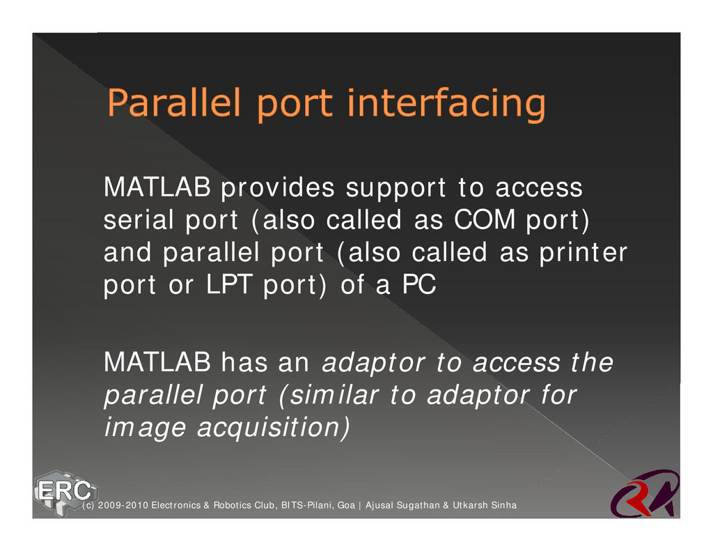 ž MATLAB provides support to access serial port...