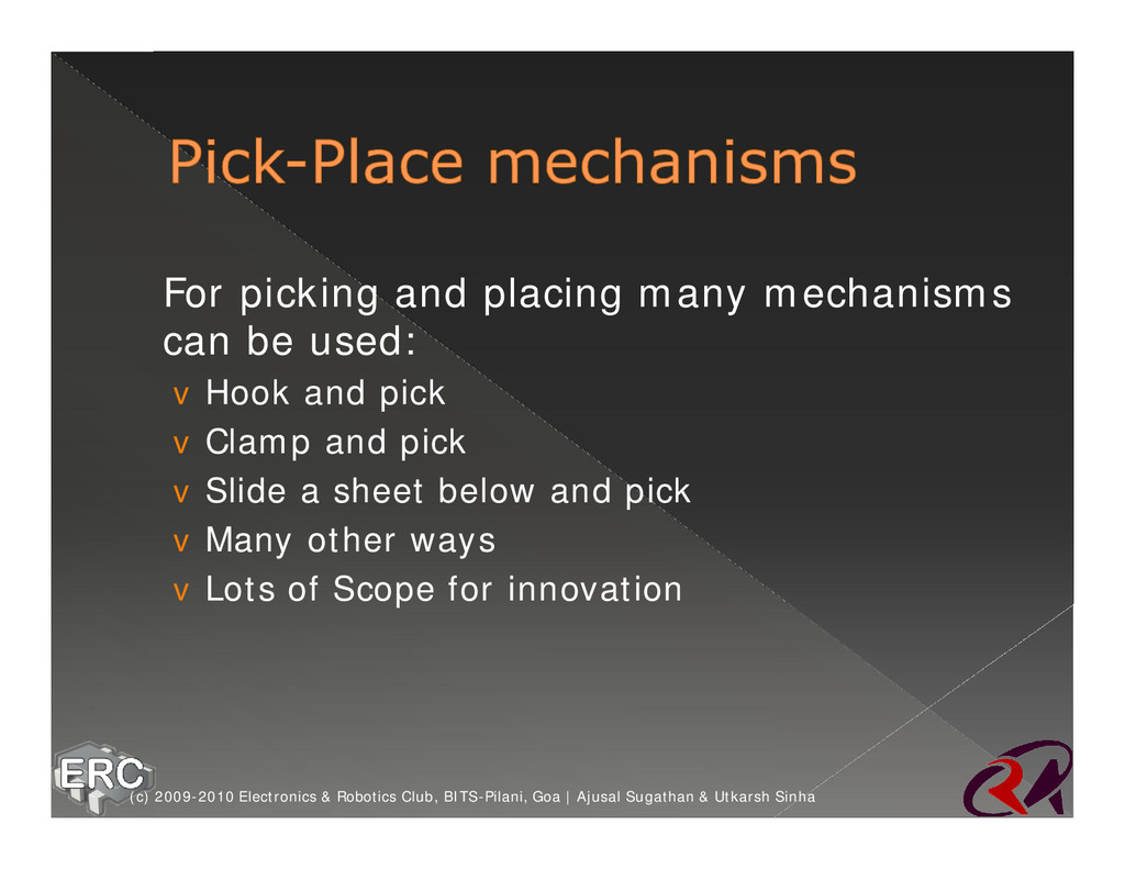 Ø For picking and placing many mechanisms can b...