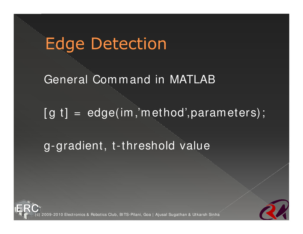 ž General Command in MATLAB ž [g t] = edge(im,'...